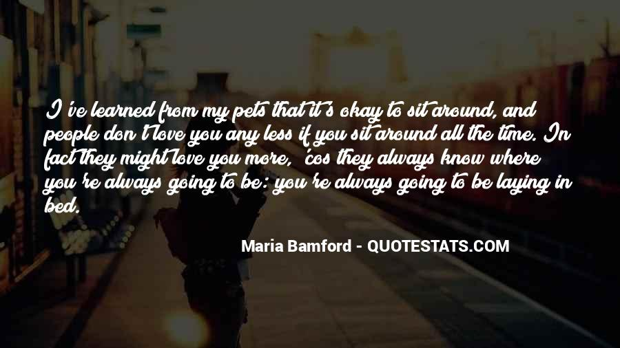 I Don't Know If I Love You Quotes #911025