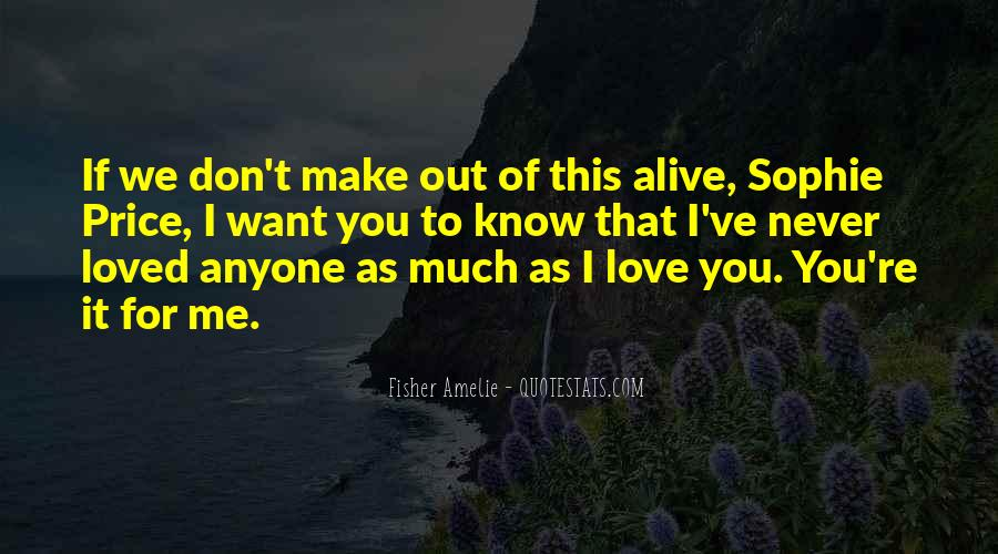 I Don't Know If You Love Me Quotes #1038945