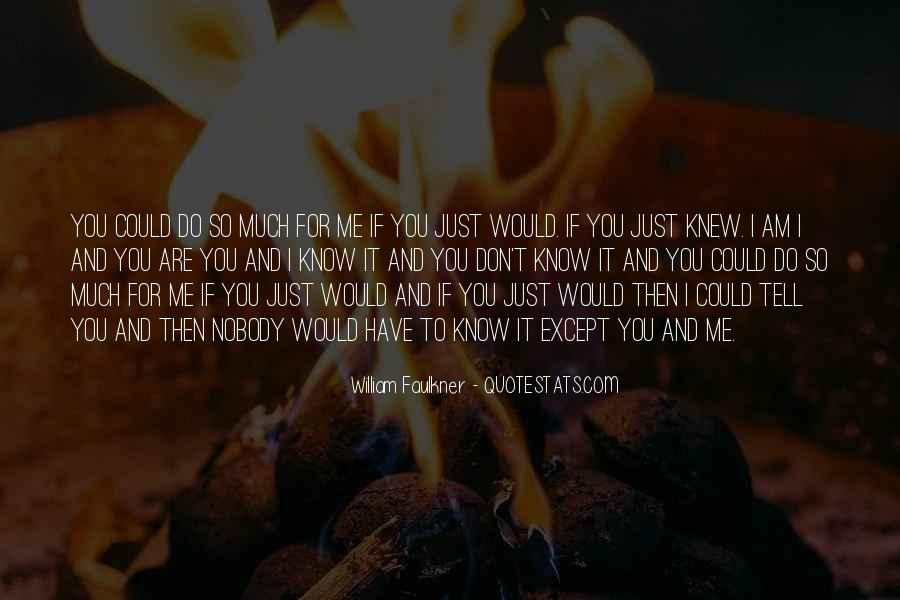 I Don't Know If You Love Me Quotes #1303778