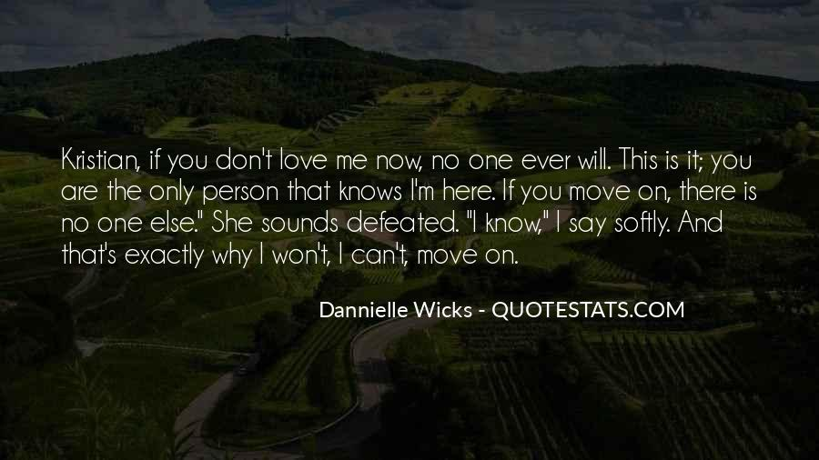 I Don't Know If You Love Me Quotes #1319550