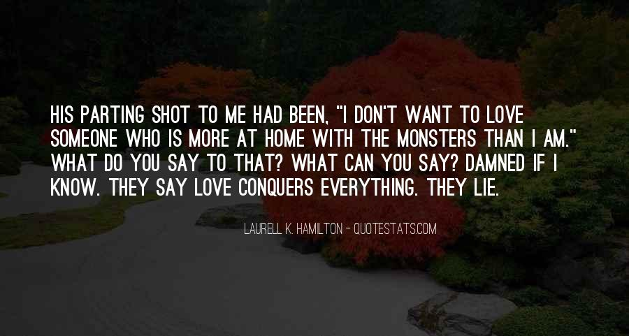 I Don't Know If You Love Me Quotes #1505522
