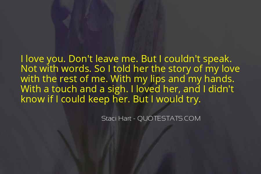 I Don't Know If You Love Me Quotes #1526397