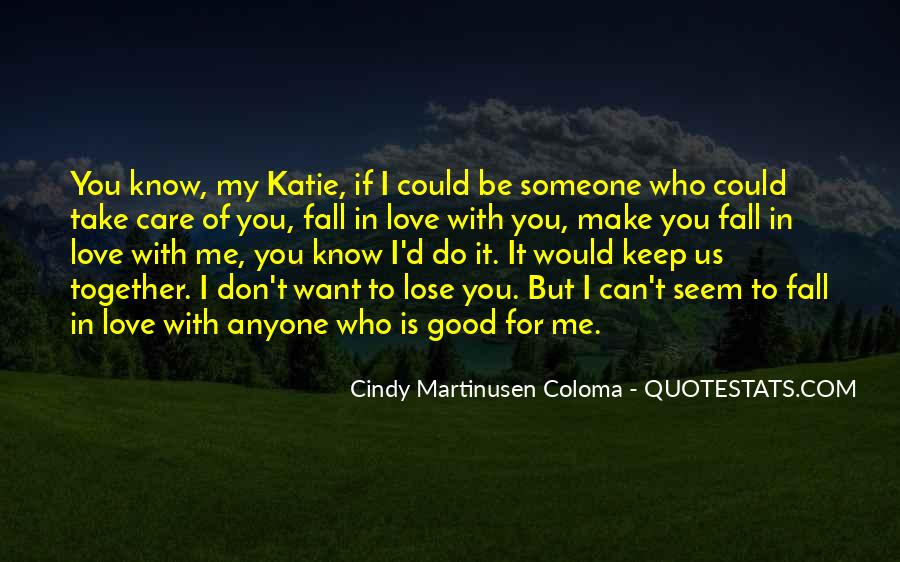 I Don't Know If You Love Me Quotes #1531861