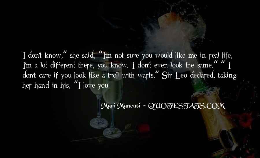 I Don't Know If You Love Me Quotes #1553304