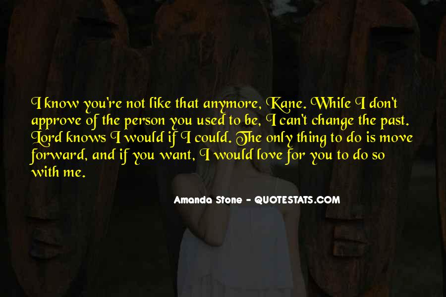 I Don't Know If You Love Me Quotes #1573705