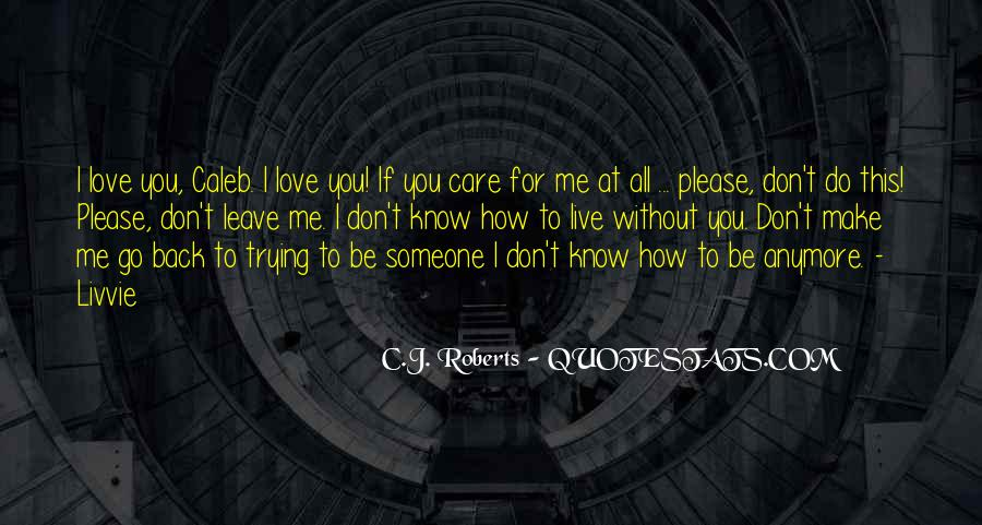 I Don't Know If You Love Me Quotes #1594629