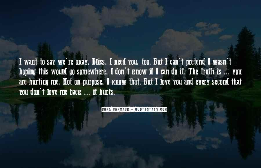 I Don't Know If You Love Me Quotes #1609674