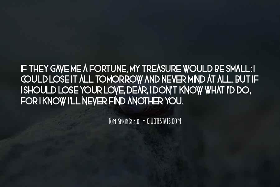 I Don't Know If You Love Me Quotes #1872278