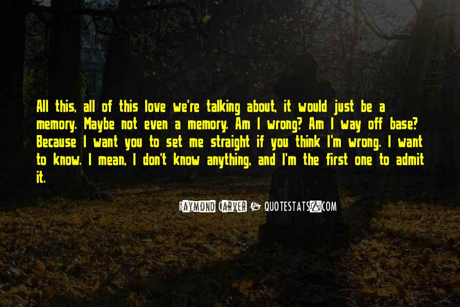 I Don't Know If You Love Me Quotes #214201