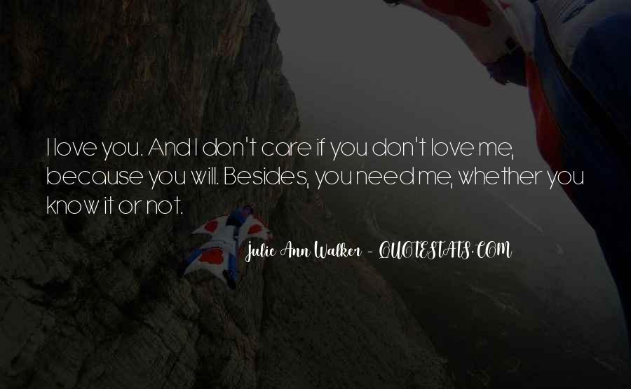 I Don't Know If You Love Me Quotes #623066