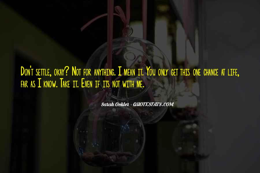 I Don't Know If You Love Me Quotes #717347