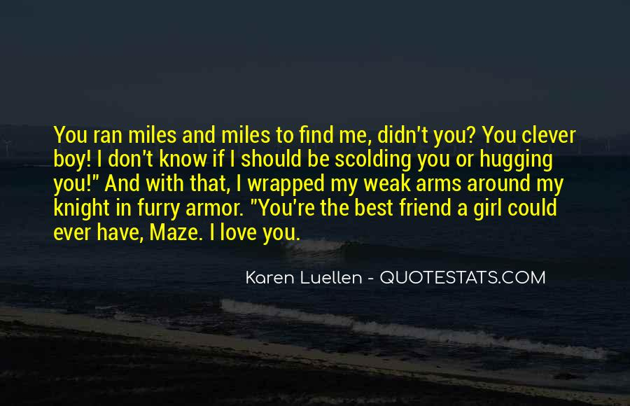 I Don't Know If You Love Me Quotes #762883