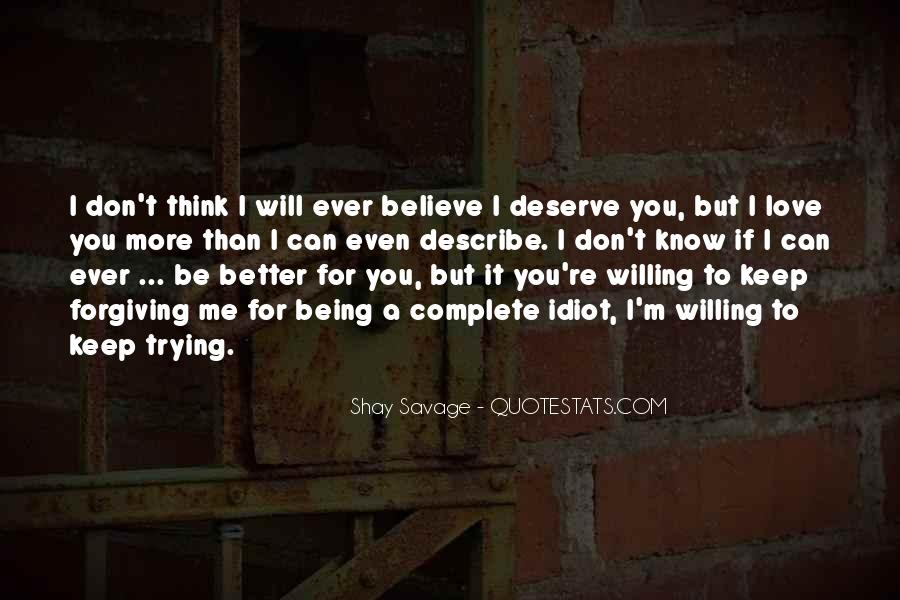 I Don't Know If You Love Me Quotes #762898