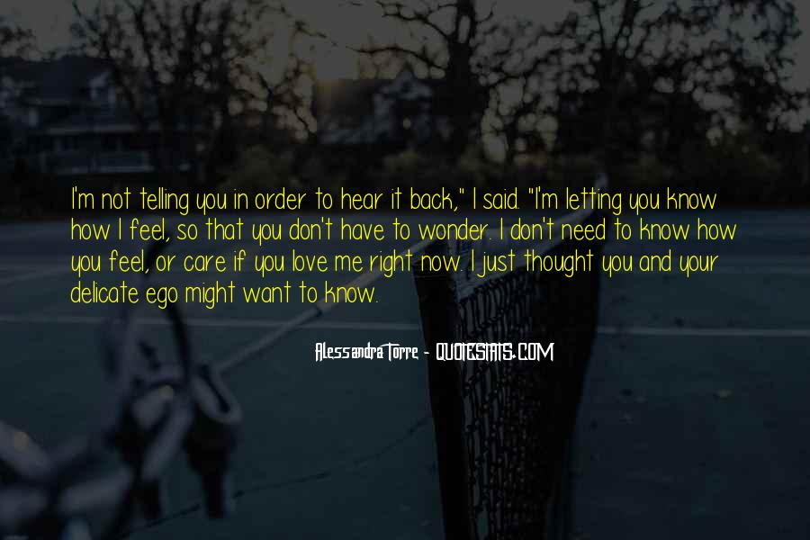 I Don't Know If You Love Me Quotes #798229
