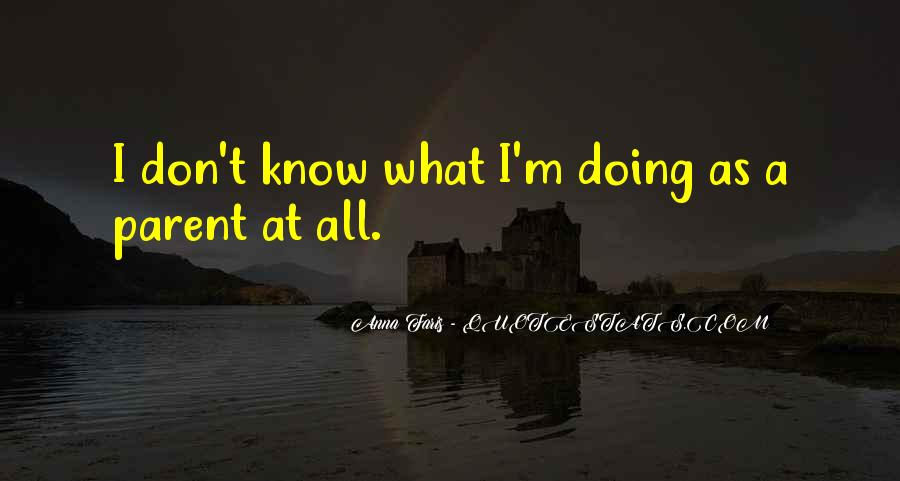 I Don't Know What I'm Doing Quotes #104914