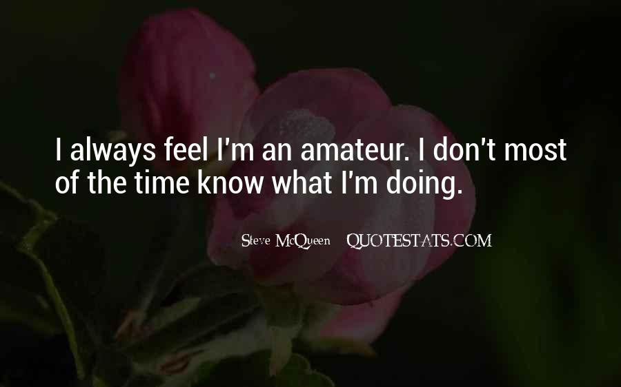 I Don't Know What I'm Doing Quotes #1161297