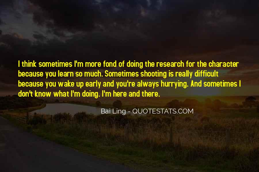 I Don't Know What I'm Doing Quotes #1319194