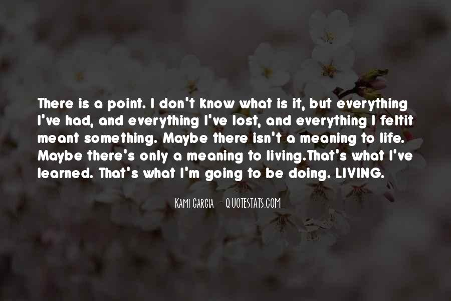 I Don't Know What I'm Doing Quotes #135537