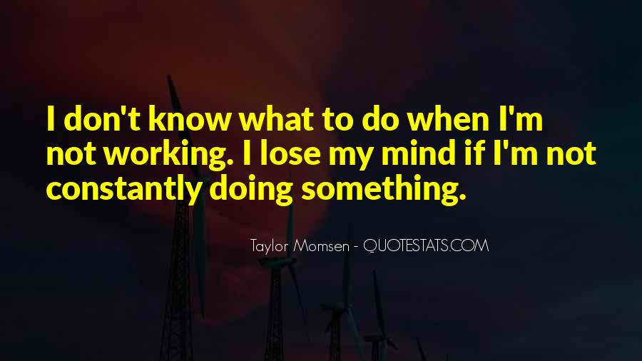 I Don't Know What I'm Doing Quotes #1491784