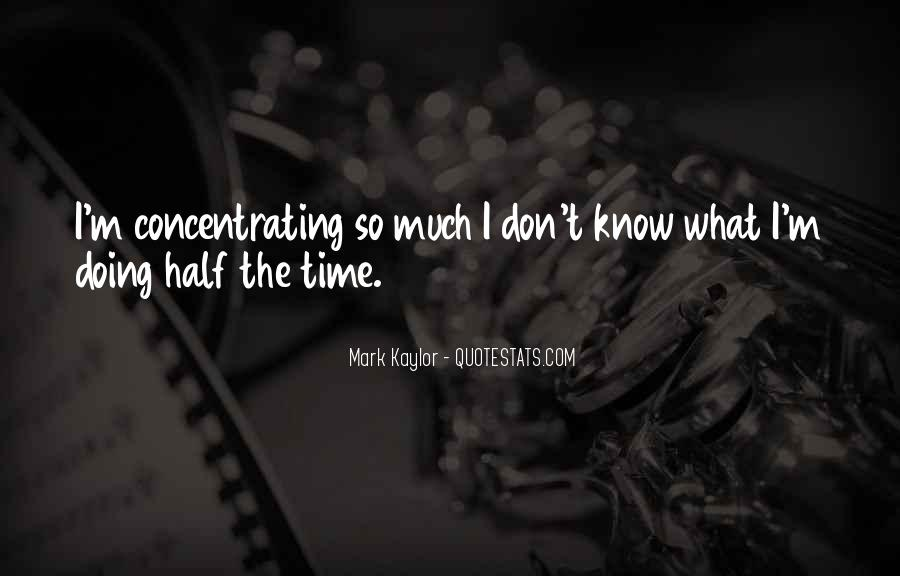 I Don't Know What I'm Doing Quotes #1671203