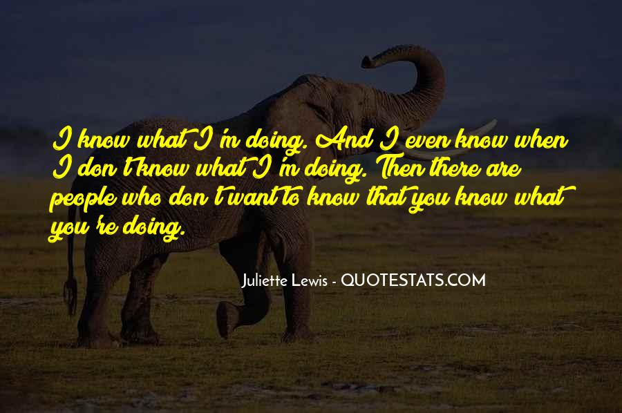I Don't Know What I'm Doing Quotes #516324