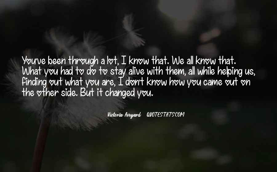 I Don't Know What We Are Quotes #115530