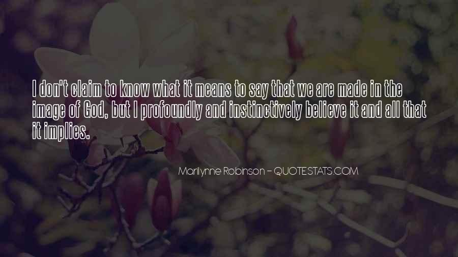 I Don't Know What We Are Quotes #1455660