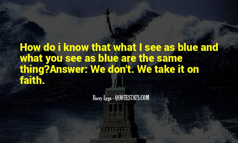 I Don't Know What We Are Quotes #1625309