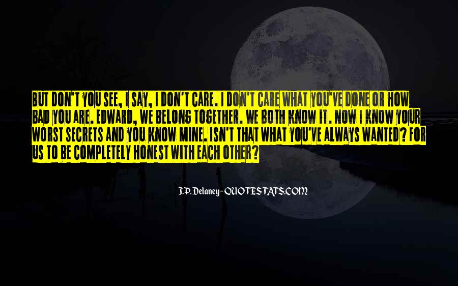 I Don't Know What We Are Quotes #307711