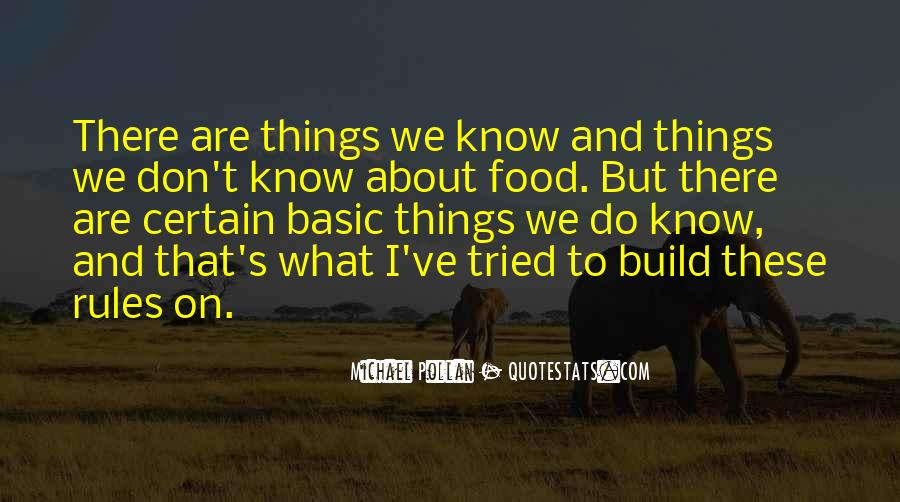 I Don't Know What We Are Quotes #474429