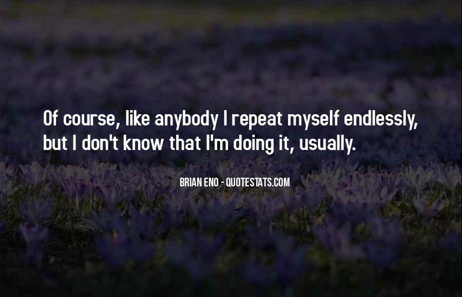 I Don't Like Myself Quotes #1355