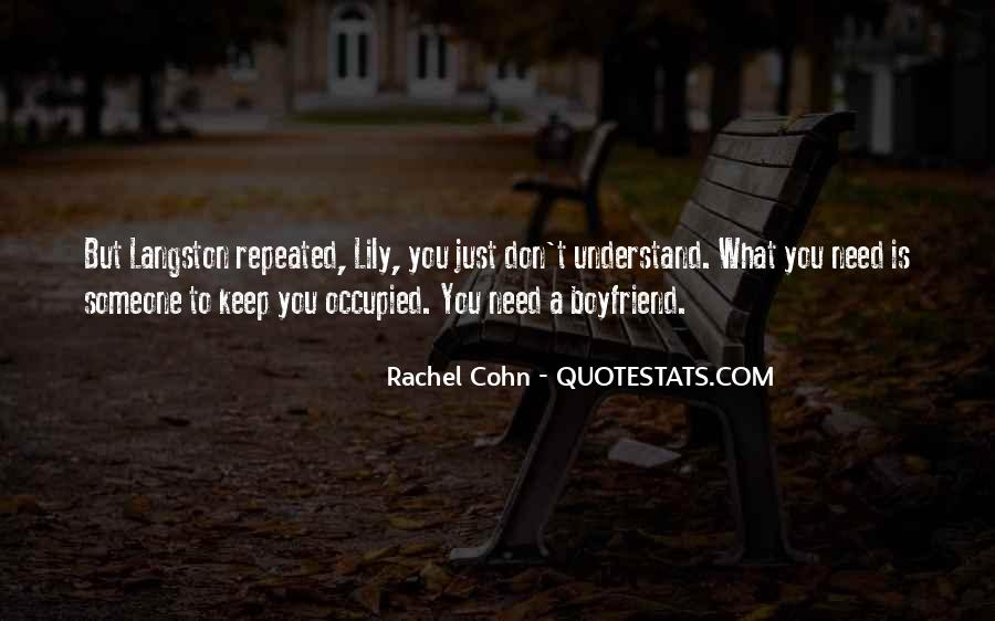 I Don't Need A Boyfriend Quotes #1713213