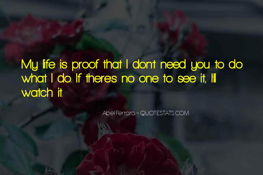 I Don't Need It Quotes #17135