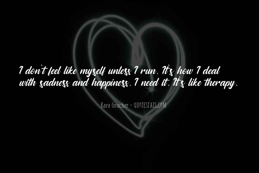 I Don't Need It Quotes #65020