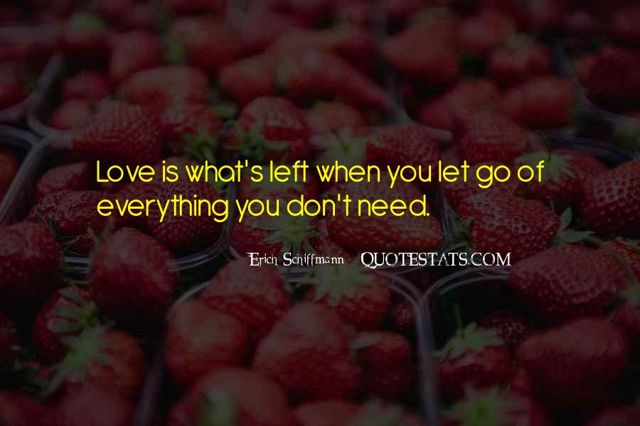 I Don't Need No Love Quotes #9833