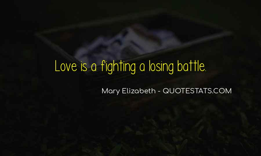 Quotes About Fighting A Losing Battle #1662103