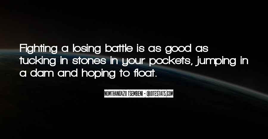 Quotes About Fighting A Losing Battle #775644