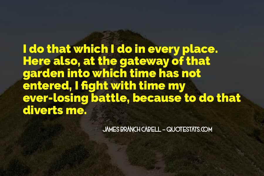 Quotes About Fighting A Losing Battle #991527