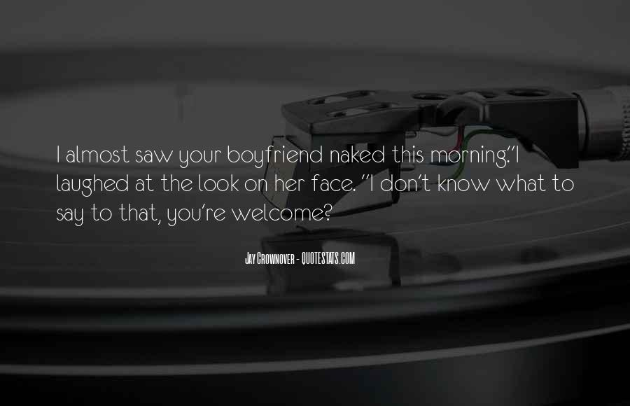 I Don't Want A Boyfriend Quotes #107831