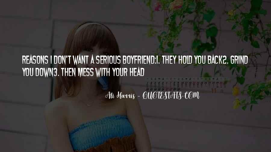 I Don't Want A Boyfriend Quotes #1559037