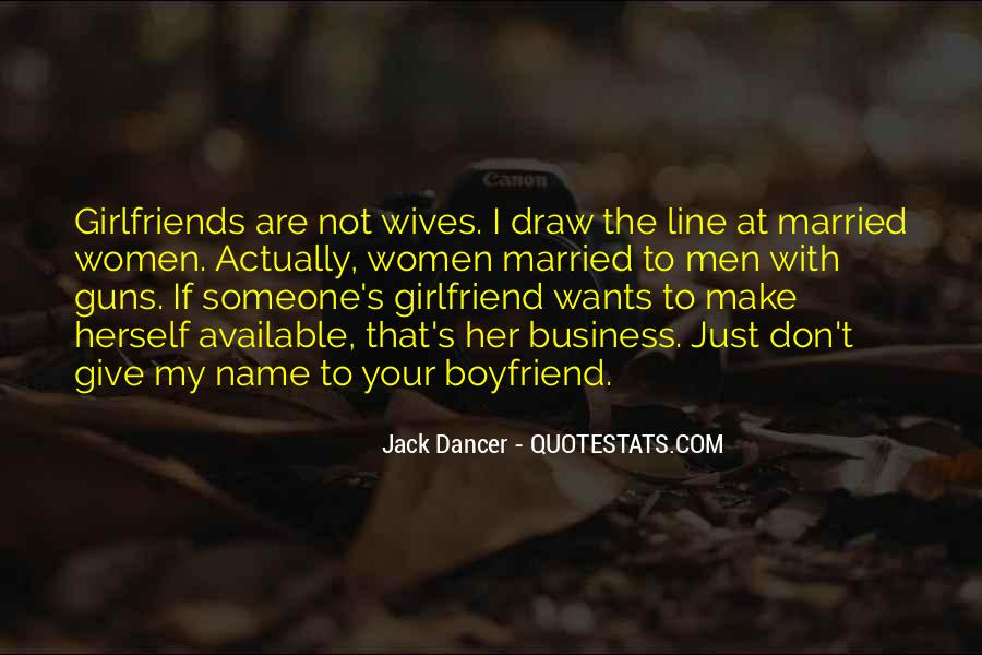 I Don't Want A Boyfriend Quotes #28366