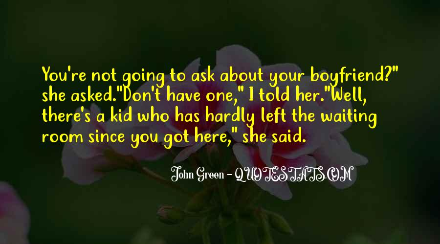 I Don't Want A Boyfriend Quotes #328744