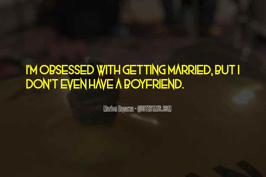 I Don't Want A Boyfriend Quotes #350600