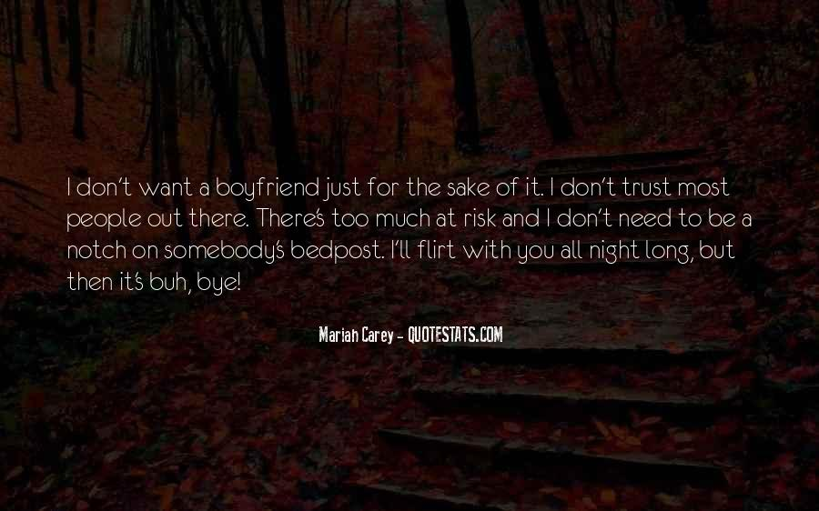 I Don't Want A Boyfriend Quotes #729403