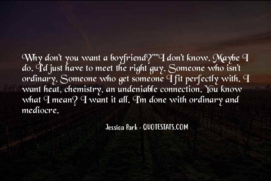 I Don't Want A Boyfriend Quotes #965939