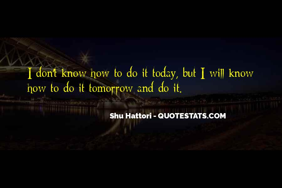 I Don't Want To Go To Work Tomorrow Quotes #1541174