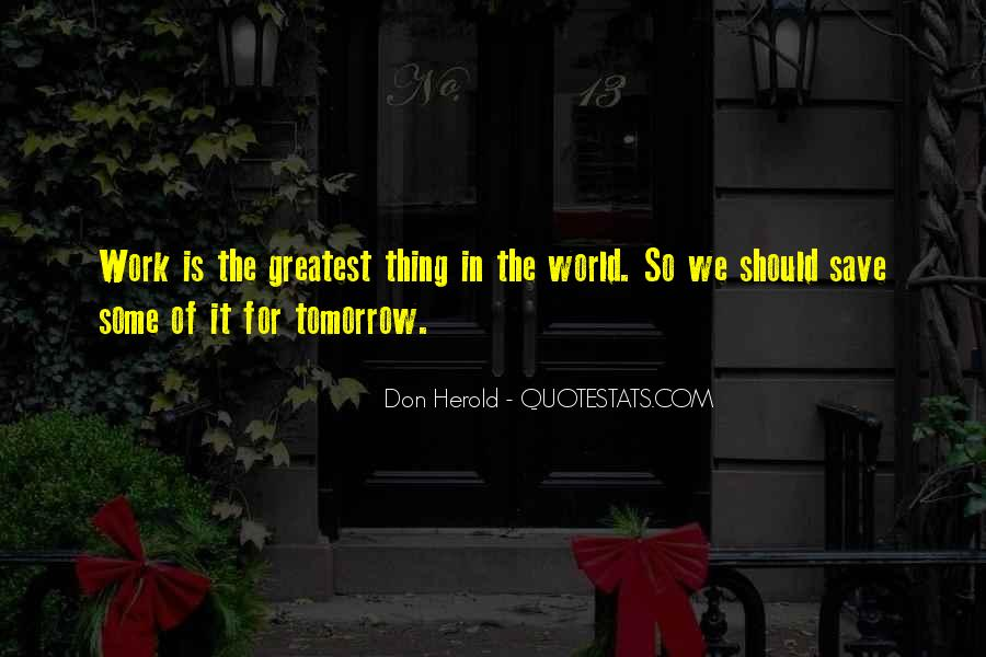 I Don't Want To Go To Work Tomorrow Quotes #1590702