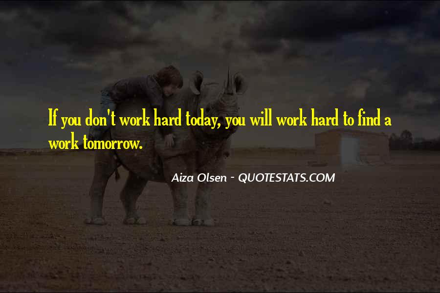 I Don't Want To Go To Work Tomorrow Quotes #1765430
