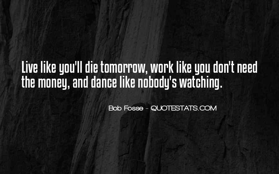 I Don't Want To Go To Work Tomorrow Quotes #861599
