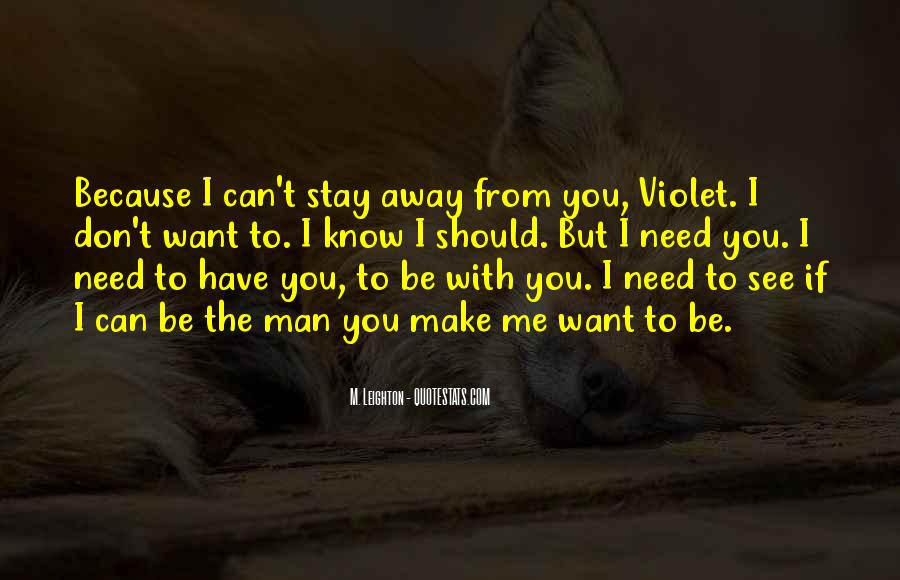 I Don't Want To See You Quotes #1035817